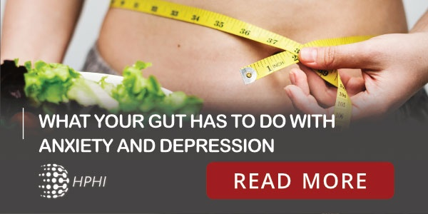 HPHI What your gut has to do with anxiety and depression