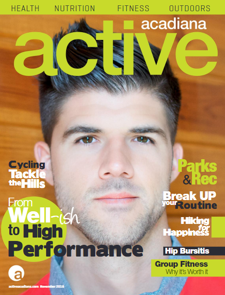 """Active Acadiana November 2016: """"From Well-ish to High Performance"""""""